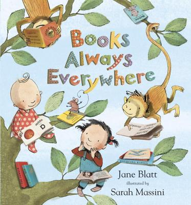 Books Always Everywhere By Blatt, Jane